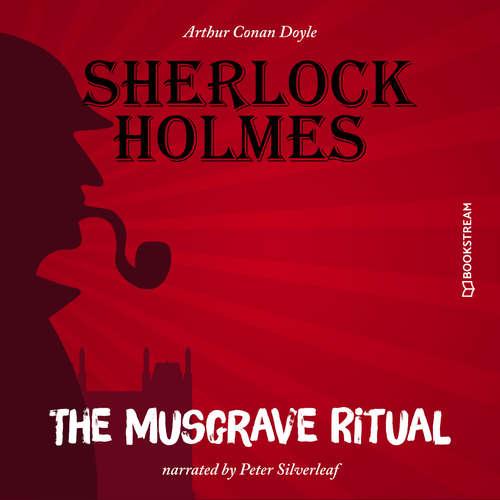 Audiobook The Musgrave Ritual - Sir Arthur Conan Doyle - Peter Silverleaf
