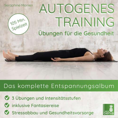 Hoerbuch Autogenes Training - Übungen für die Gesundheit - Das komplette Entspannungsalbum - Seraphine Monien - Seraphine Monien
