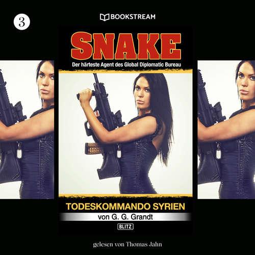 Hoerbuch Todeskommando Syrien - Snake, Folge 3 - G. G. Grandt - Thomas Jahn