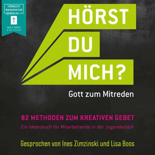 Hoerbuch Hörst Du mich? - Gott zum Mitreden - 82 Methoden zum kreativen Gebet zur Initiative - Katja Flohrer - Lisa Boos