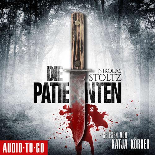 Hoerbuch Die Patienten - Nikolas Stoltz - Katja Körber