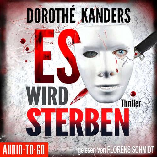 Hoerbuch Es wird sterben - Dorothé Kanders - Florens Schmidt