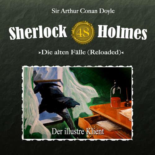 Hoerbuch Sherlock Holmes, Die alten Fälle (Reloaded), Fall 48: Der illustre Klient - Sir Arthur Conan Doyle - Christian Rode