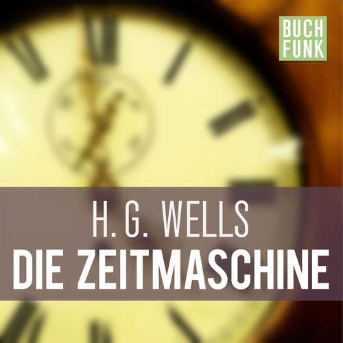 Hoerbuch Die Zeitmaschine - H.G. Wells - Johannes Ackner