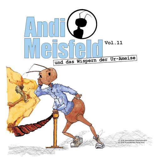 Hoerbuch Andi Meisfeld, Folge 11: Andi Meisfeld und das Wispern der Ur-Ameise - Tom Steinbrecher - Tom Steinbrecher
