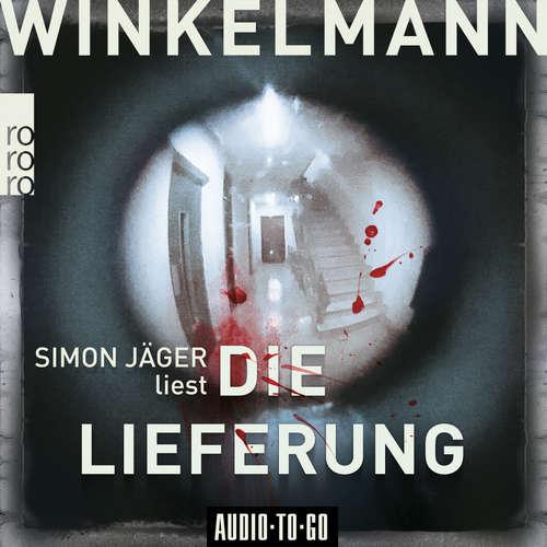 Hoerbuch Die Lieferung - Kerner und Oswald, Band 2 - Andreas Winkelmann - Simon Jäger