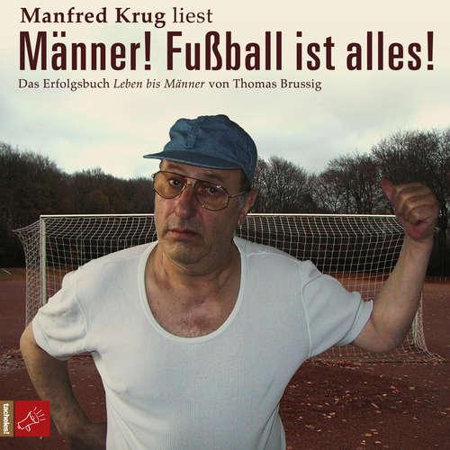 Hoerbuch Männer! Fußball ist alles! - Thomas Brussig - Manfred Krug