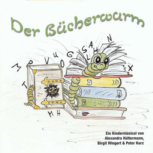 Hoerbuch Der Bücherwurm - Kindermusical - Schülerinnen und Schüler der Pestalozzischule Stutensee -