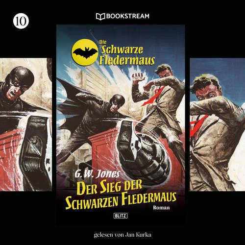 Hoerbuch Der Sieg der Schwarzen Fledermaus - Die Schwarze Fledermaus, Folge 10 - G. W. Jones - Jan Kurka