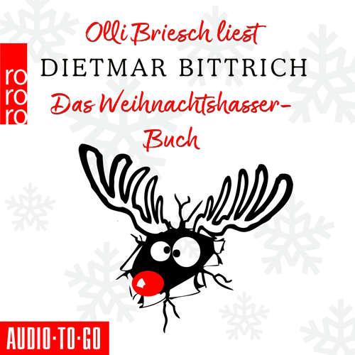Hoerbuch Das Weihnachtshasser-Buch - Dietmar Bittrich - Olli Briesch