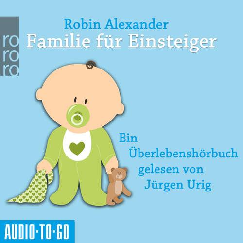 Hoerbuch Familie für Einsteiger - Robin Alexander - Jürgen Urig