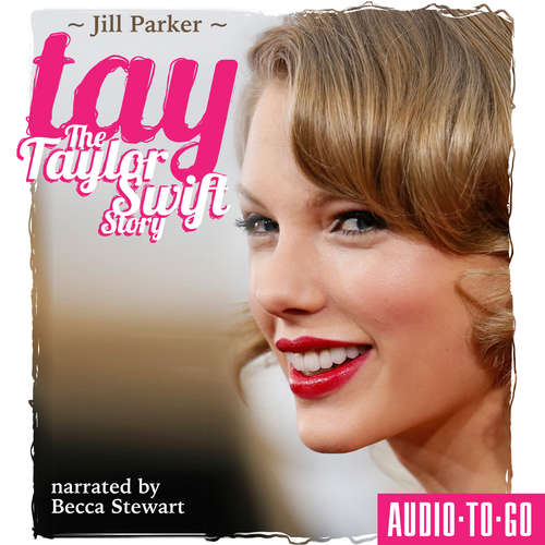 Audiobook TAY - The Taylor Swift Story - Jill Parker - Becca Stewart