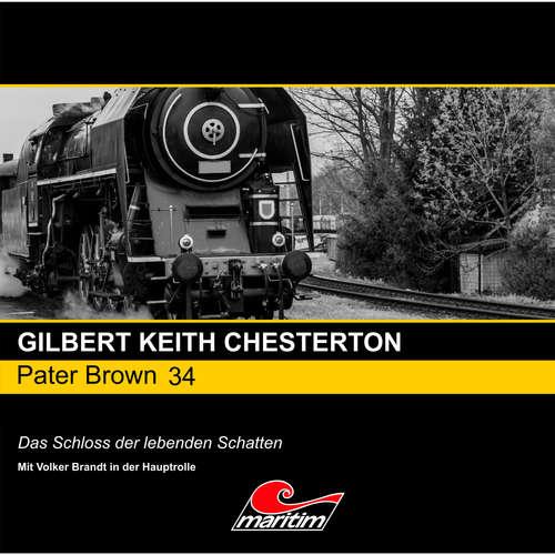 Hoerbuch Pater Brown, Folge 34: Das Schloss der lebenden Schatten - Gilbert Keith Chesterton - Volker Brandt