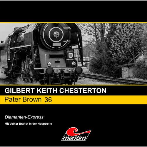 Hoerbuch Pater Brown, Folge 36: Diamanten-Express - Gilbert Keith Chesterton - Volker Brandt