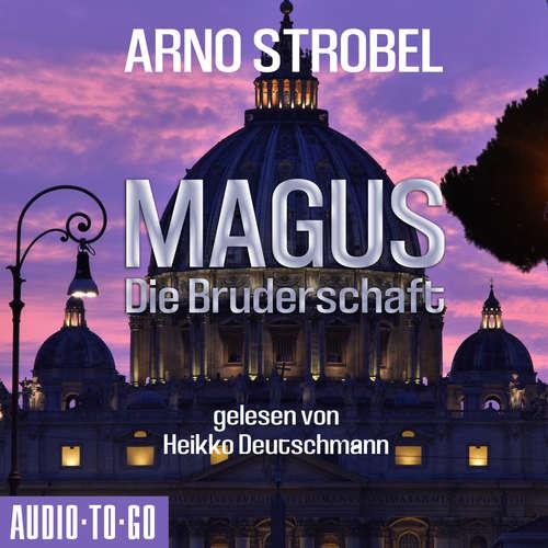 Hoerbuch Magus - Die Bruderschaft - Arno Strobel - Heikko Deutschmann