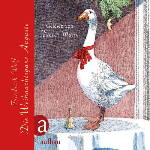 Hoerbuch Die Weihnachtsgans Auguste - Friedrich Wolf - Dieter Mann