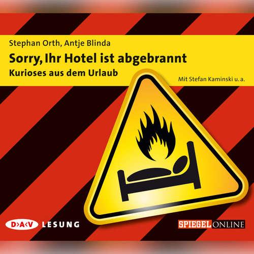 Hoerbuch Sorry, Ihr Hotel ist abgebrannt (Hörspiel) - Antje Blinda - Rainer Holbe