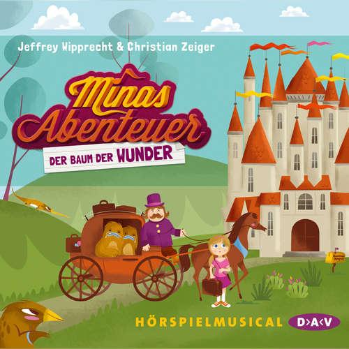 Hoerbuch Minas Abenteuer - Der Baum der Wunder (Hörspiel) - Jeffrey Wipprecht - Christoph Maria Herbst