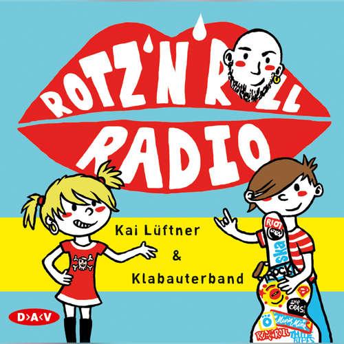 Hoerbuch Rotz 'n' Roll Radio - Kai Lüftner - Franziskus Abgottspon
