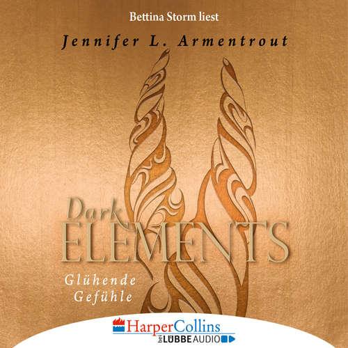 Hoerbuch Glühende Gefühle - Dark Elements 4 - Jennifer L. Armentrout - Bettina Storm