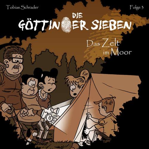 Hoerbuch Die Göttinger Sieben, Folge 3: Das Zelt im Moor - Tobias Schrader - Jan Reinartz