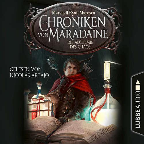 Hoerbuch Die Alchemie des Chaos - Die Chroniken von Maradaine, Teil 3 - Marshall Ryan Maresca - Nicolás Artajo