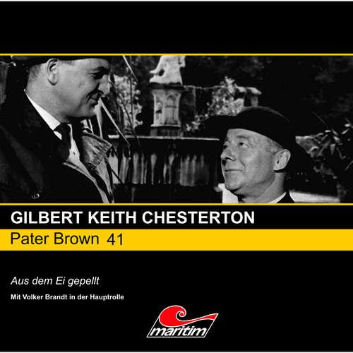 Hoerbuch Pater Brown, Folge 41: Aus dem Ei gepellt - Gilbert Keith Chesterton - Volker Brandt