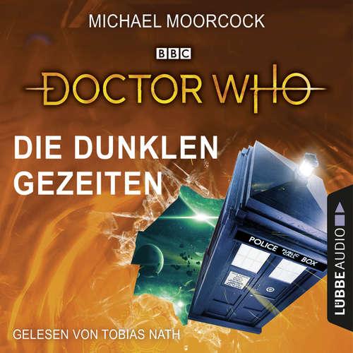 Hoerbuch Doctor Who - Die dunklen Gezeiten - Michael Moorcock - Tobias Nath