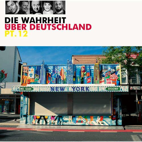 Hoerbuch Die Wahrheit über Deutschland, Pt. 12 - Diverse Autoren - Diverse Sprecher