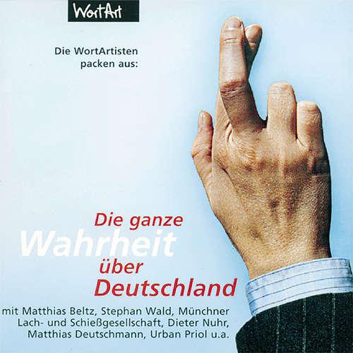 Hoerbuch Die ganze Wahrheit über Deutschland - Diverse Autoren - Diverse Sprecher