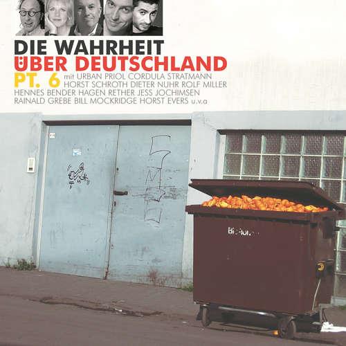 Hoerbuch Die Wahrheit über Deutschland, Pt. 6 - Diverse Autoren - Diverse Sprecher
