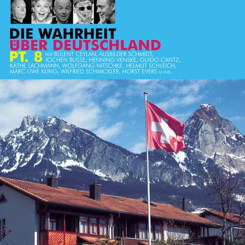 Hoerbuch Die Wahrheit über Deutschland, Pt. 8 - Diverse Autoren - Diverse Sprecher