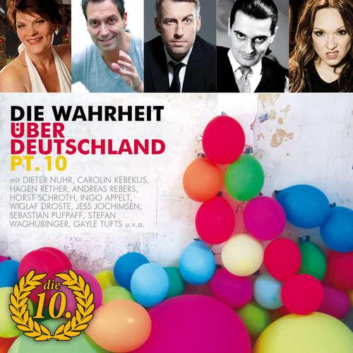 Hoerbuch Die Wahrheit über Deutschland, Pt. 10 - Diverse Autoren - Diverse Sprecher