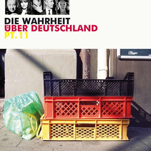 Hoerbuch Die Wahrheit über Deutschland, Pt. 11 - Diverse Autoren - Diverse Sprecher