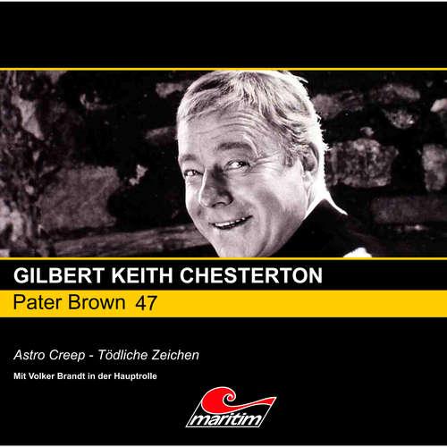 Hoerbuch Pater Brown, Folge 47: Astro Creep - Tödliche Zeichen - Gilbert Keith Chesterton - Volker Brandt