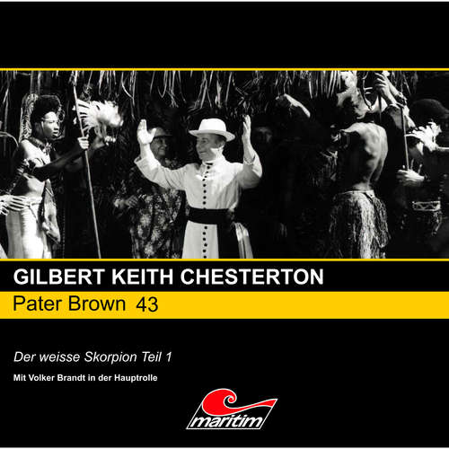 Hoerbuch Pater Brown, Folge 43: Der weisse Skorpion, Pt. 1 - Gilbert Keith Chesterton - Volker Brandt