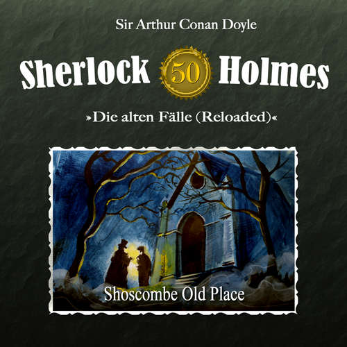 Hoerbuch Sherlock Holmes, Die alten Fälle (Reloaded), Fall 50: Shoscombe Old Place - Sir Arthur Conan Doyle - Christian Rode