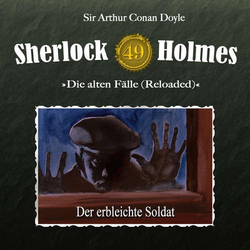 Hoerbuch Sherlock Holmes, Die alten Fälle (Reloaded), Fall 49: Der erbleichte Soldat - Sir Arthur Conan Doyle - Christian Rode