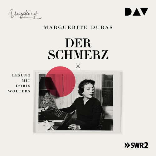 Hoerbuch Der Schmerz - Marguerite Duras - Doris Wolters