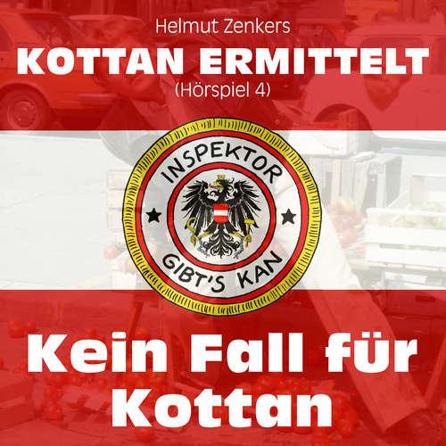 Hoerbuch Kottan ermittelt, Folge 4: Kein Fall für Kottan - Helmut Zenker - Lukas Resetarits