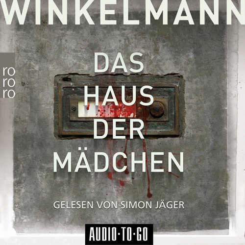 Hoerbuch Das Haus der Mädchen - Kerner und Oswald, Band 1 - Andreas Winkelmann - Simon Jäger