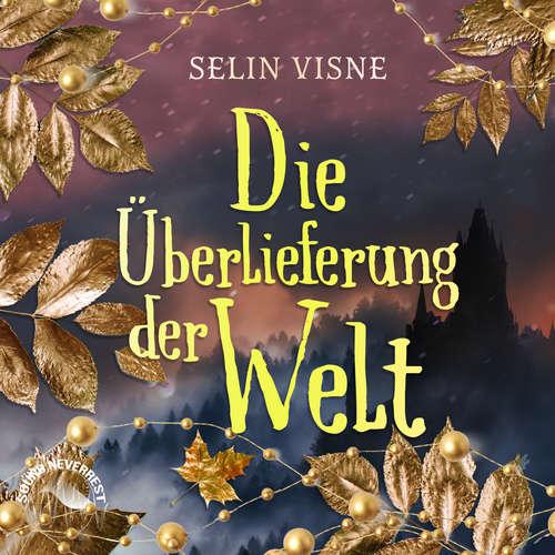 Hoerbuch Die Überlieferung der Welt - Selin Visne - Funda Vanroy