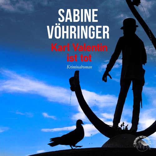Hoerbuch Karl Valentin ist tot - Sabine Vöhringer - Thomas Birnstiel