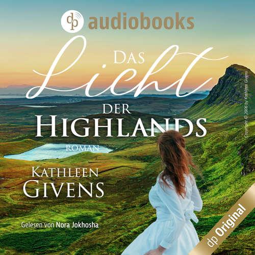 Hoerbuch Das Licht der Highlands - Clans der Highlands-Reihe, Band 1 - Kathleen Givens - Nora Jokhosha