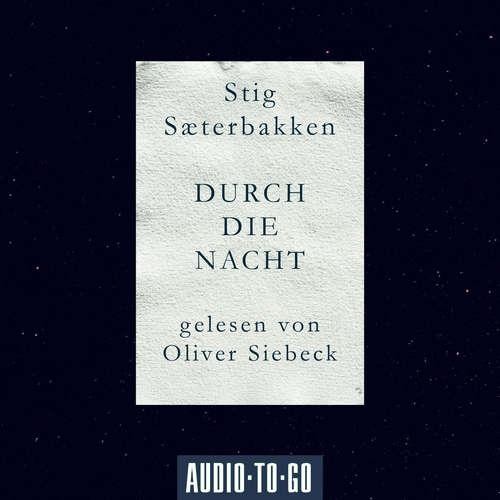 Hoerbuch Durch die Nacht - Stig Saeterbakken - Oliver Siebeck