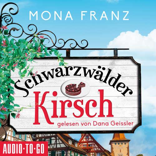 Hoerbuch Schwarzwälder Kirsch - Christa Haas' erster Fall - Mona Franz - Dana Geissler