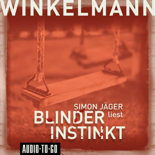 Hoerbuch Blinder Instinkt - Andreas Winkelmann - Simon Jäger