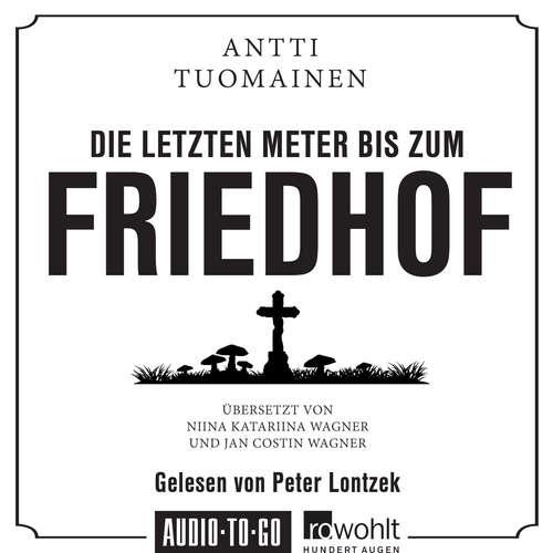 Hoerbuch Die letzten Meter bis zum Friedhof - Antti Tuomainen - Peter Lontzek