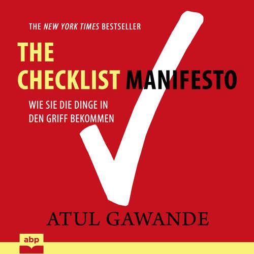Hoerbuch Checklist Manifesto - Wie Sie die Dinge in den Griff bekommen - Atul Gawande - Uwe Daufenbach
