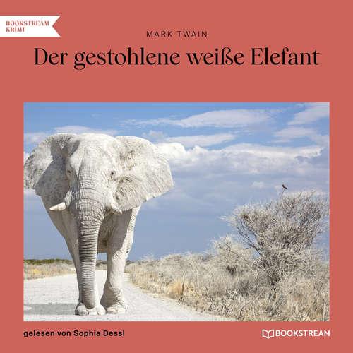 Hoerbuch Der gestohlene weiße Elefant - Mark Twain - Sophia Dessl